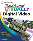 Teach Yourself VISUALLY Digital Video