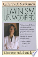 """Feminism Unmodified: Discourses on Life and Law"" by Catharine A. MacKinnon"