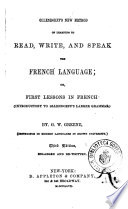 Ollendorff s New Method of Learning to Read  Write  and Speak the French Language Or  First Lessons in French  introductory to Ollendorff s Larger Grammar