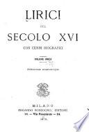 Lirici Del Secolo Xvi Con Cenni Biografici