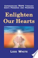 Enlighten Our Hearts