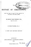 The History Of Christianity From The Birth Of Christ To The Abdition Of Paganism In The Roman Empire 1