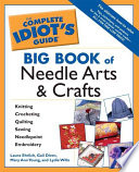 Complete Idiot's Guide Big Book of Needle Arts and Crafts