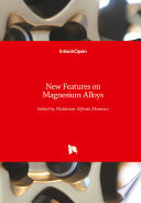 New Features On Magnesium Alloys Book PDF