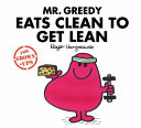 Mr Greedy Eats Clean to Get Lean