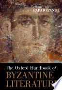 The Oxford Handbook Of Byzantine Literature