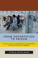 From Deportation to Prison: The Politics of Immigration Enforcement ...