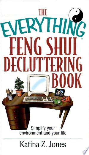 Free Download The Everything Feng Shui De-Cluttering Book PDF - Writers Club