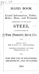 Hand Book Of Useful Information Tables Rules Data And Formul Appertaining To The Use Of Steel As Manufactured By The Ph Nix Iron Co