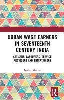 Urban Wage Earners in Seventeenth Century India
