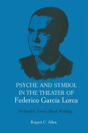 Psyche and Symbol in the Theater of Federico Garcia Lorca: ...