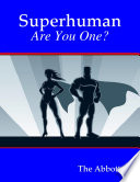 Superhuman Are You One