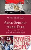 Arab Spring Arab Fall