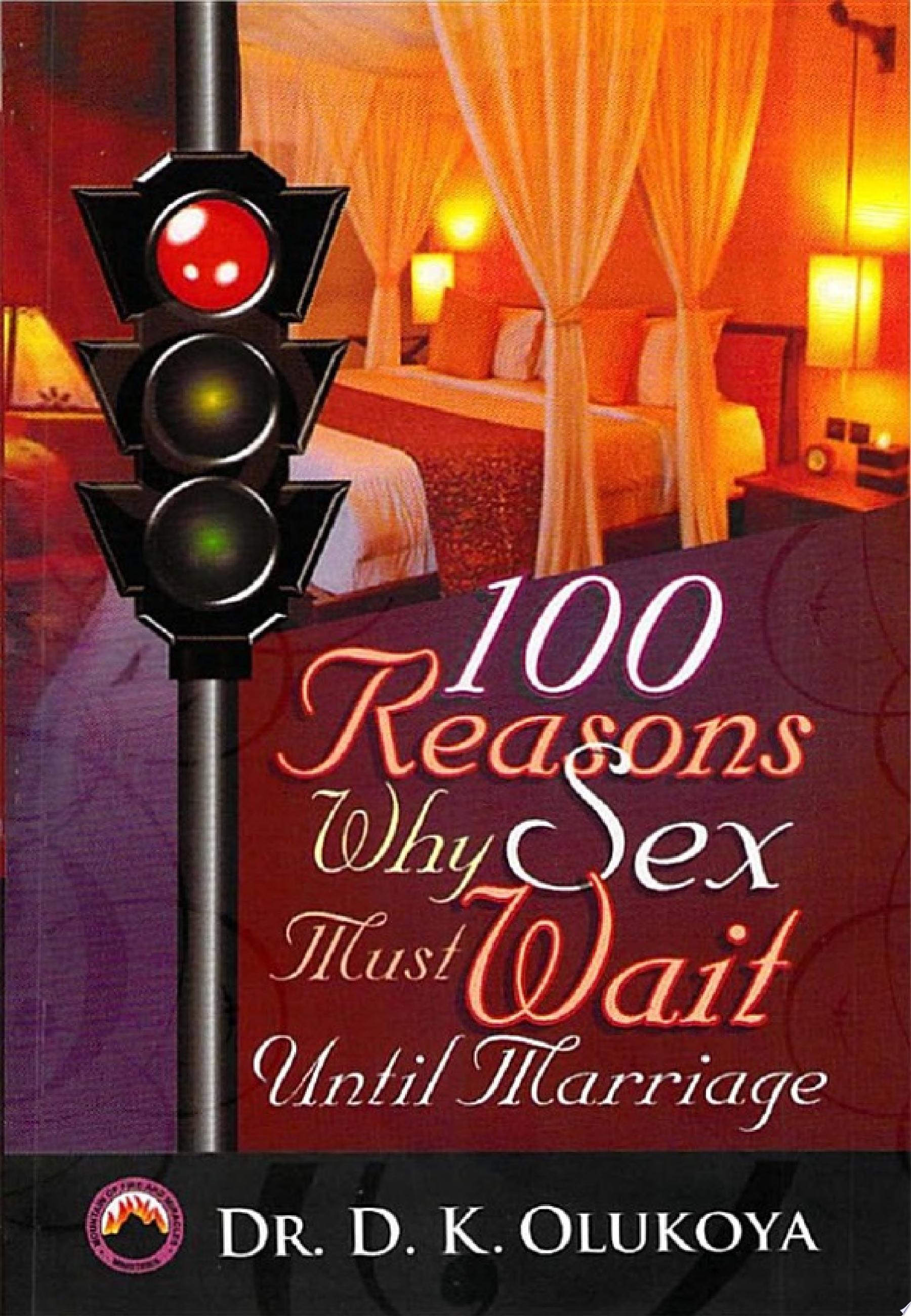 100 Reasons Why Sex Must Wait Until Marriage