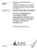Review of Regulators' Oversight of Risk Management Systems at a Limited Number of Large, Complex Financiel Institution