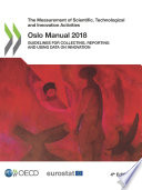 The Measurement Of Scientific Technological And Innovation Activities Oslo Manual 2018 Guidelines For Collecting Reporting And Using Data On Innovation 4th Edition