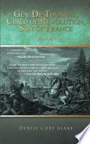 Guy De Tournet  Child of Revolution  Son of France