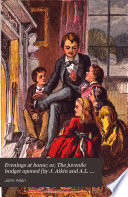 Evenings at home  or  The juvenile budget opened  by J  Aikin and A L  Barbauld   corrected and revised by C  Hartley Book