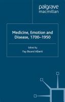 Medicine, Emotion and Disease, 1700-1950
