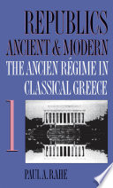 Republics Ancient and Modern, Volume I  : The Ancien Régime in Classical Greece