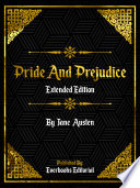Pride And Prejudice  Extended Edition      By Jane Austen