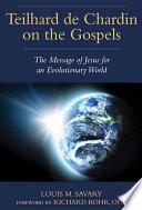 Teilhard De Chardin On The Gospels