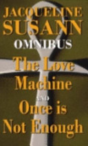 Jacqueline Susann Omnibus: The Love Machine; Once Is Not Enough