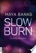 Slow Burn - Dunkle Hingabe