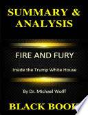 Summary   Analysis   Fire and Fury   Inside the Trump White House By Dr  Michael Wolff Book