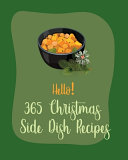 Hello  365 Christmas Side Dish Recipes