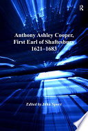Anthony Ashley Cooper  First Earl of Shaftesbury 1621   1683