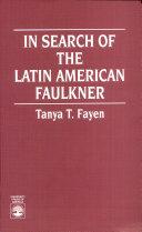 In Search of the Latin American Faulkner