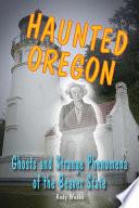 Haunted Oregon