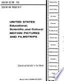 United States educational, scientific, and cultural motion pictures and filmstrips: education section 1958, selected and available for use abroad