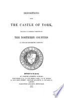 Depositions from the Castle of York  Relating to Offences Committed in the Northern Countries in the 17  Century Book
