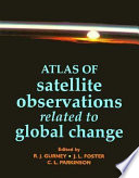 Atlas of Satellite Observations Related to Global Change