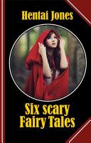 Six scary Fairy Tales