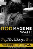 God Made Me Wait