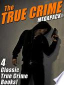 The True Crime MEGAPACK®: 4 Complete Books