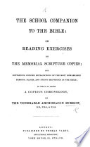 A School Companion to the Bible  containing an explanation of all the words in the Memorial Scripture Copies  etc
