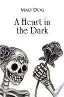 A Heart in the Dark