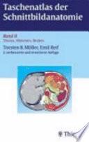 Taschenatlas der Schnittbildanatomie  : Thorax, Abdomen, Becken
