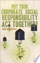 Put Your Corporate Social Responsibility Act Together  Book PDF