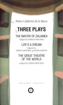 The Mayor of Zalamea/Life's a Dream/The Great Theatre