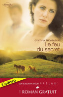 Le feu du secret - Le retour de l'amour (Harlequin Prélud')