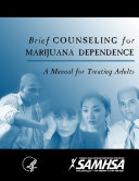Brief Counseling for Marijuana Dependence  A Manual for Treating Adults