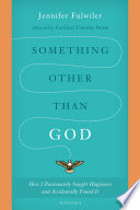 Something Other Than God PDF