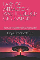 Law of Attraction and the Seedbed of Creation