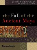 The Fall of the Ancient Maya
