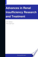 Advances in Renal Insufficiency Research and Treatment  2011 Edition Book